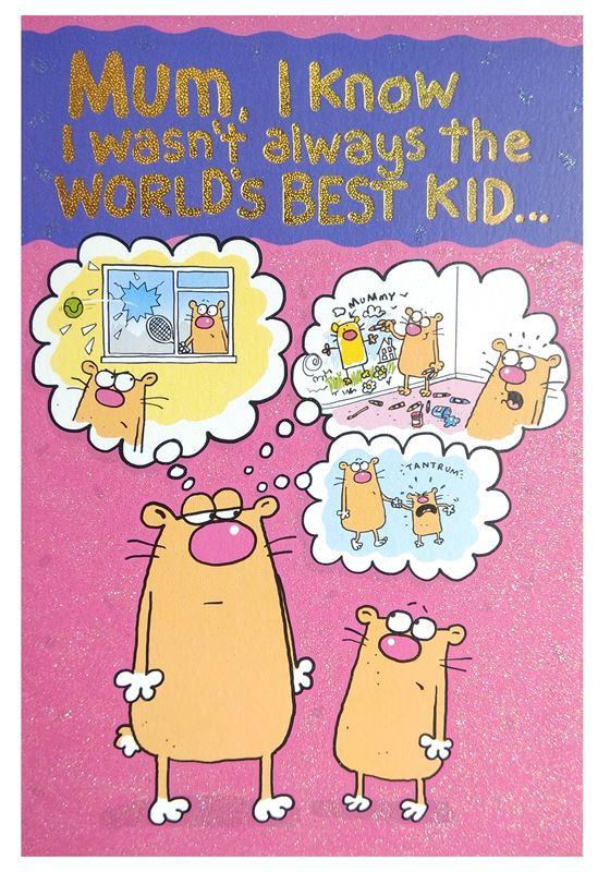 Mom I Know I Wasn't Always The World's Best Kid card
