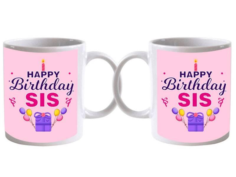 Happy Birthday Sis Special Mug (Qty 1)