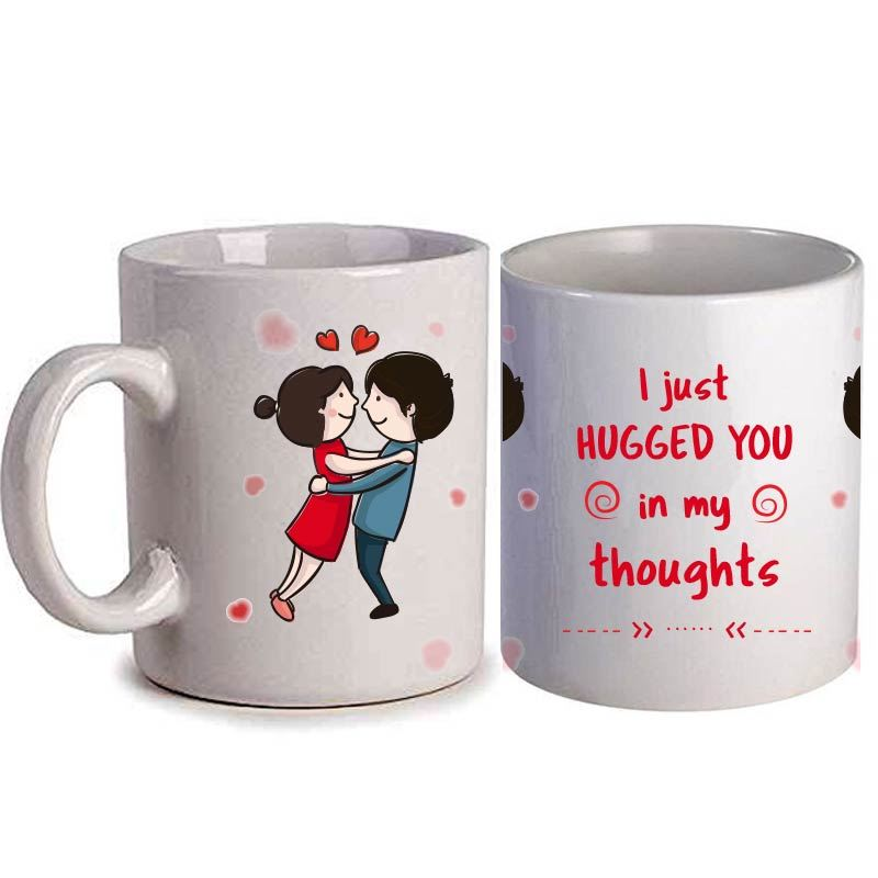 I Just Hugged You in My Thoughts Mug